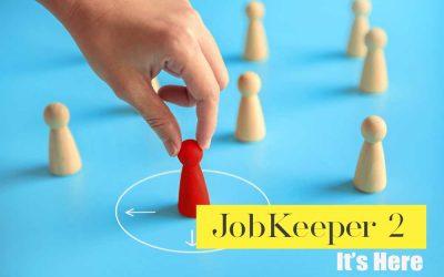 JobKeeper 2, it's Time, it's Here!